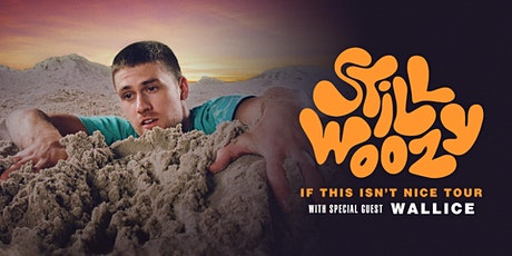 Still Woozy - If This Isn't Nice Tour tickets