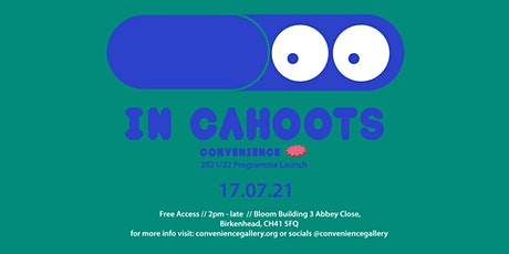 In Cahoots - Convenience Gallery 2021/22 Programme Launch tickets