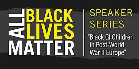 Presentation and Discussion: Black GI Children in Post-World War II Europe tickets