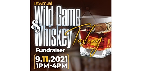 1st Annual Wild Game & Whiskey Fundraiser tickets
