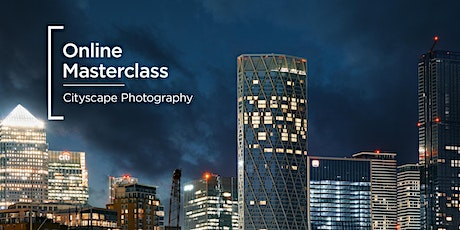Online Masterclass | Cityscape Photography tickets