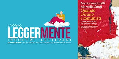 LEGGERMENTE  - Marcello Sorgi - QUANDO C'ERANO I COMUNISTI. biglietti