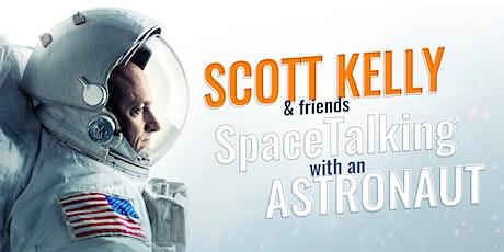 Scott Kelly & Friends - SpaceTalking with an Astronaut tickets