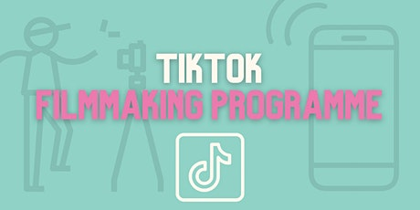 TikTok Filmmaking Programme tickets