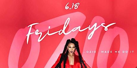 Ozio Fridays tickets