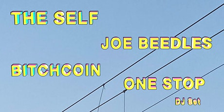 Strange Sounds present: Bitchcoin / The Self / Joe Beedles / One Stop tickets