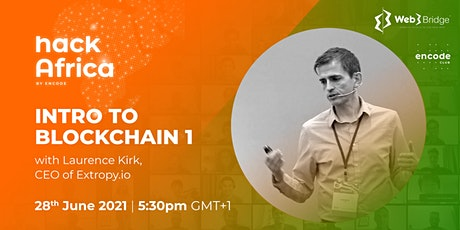 Hack Africa: Intro to Blockchain 1 with Laurence Kirk, CEO of Extropy.io tickets