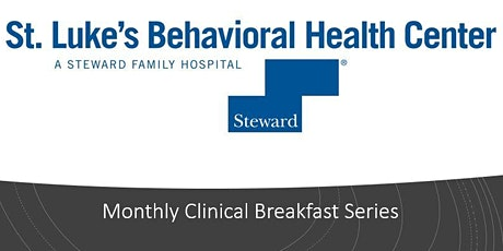 St Luke's Behavioral Health: Clinical Breakfast Series tickets