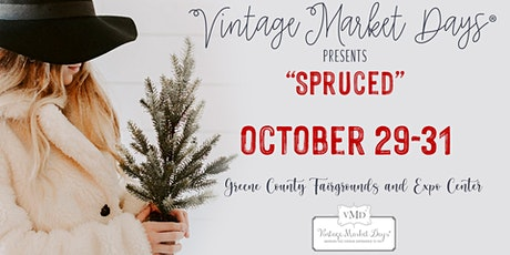 "Vintage Market Days® of Dayton-Cincinnati presents ""SPRUCED"" tickets"