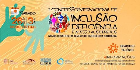 II CONGRESSO INTERNACIONAL DE INCLUSÃO, DEFICIÊNCIA E ACESSO A DIREITOS ingressos