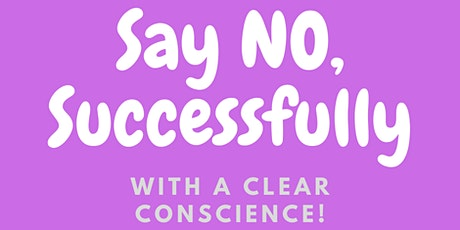 Say NO & setting boundaries, without guilt tickets