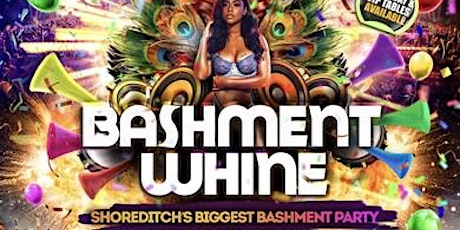 Bashment Whine - Shoreditch Carnival tickets