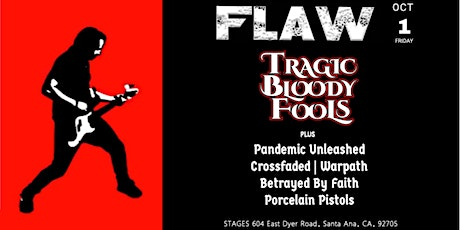 Flaw with Tragic Bloody Fools at Stages, Santa Ana, CA tickets