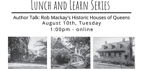Author Talk: Rob MacKay's Historic Houses of Queens (Lunch & Learn) tickets