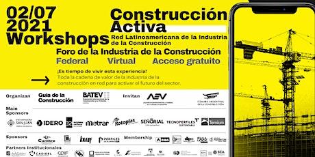 Foro Construcción Activa Julio 2021/  Workshops /La Vivienda entradas