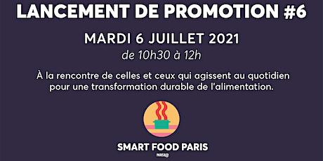 Lancement de promotion #6 de Smart Food Paris billets