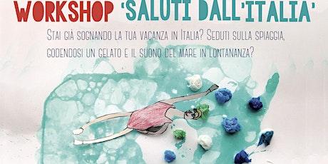 """""""Saluti dall'Italia"""" - Workshop per bambini dai 6 ai 10 anni tickets"""