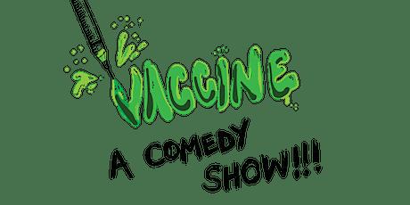 VACCINE: A COMEDY SHOW! tickets