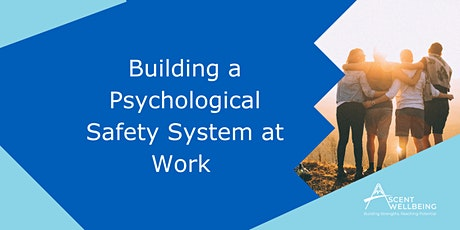 Building a Psychological Safety System at Work tickets