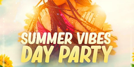 Summer Vibes Day Party tickets