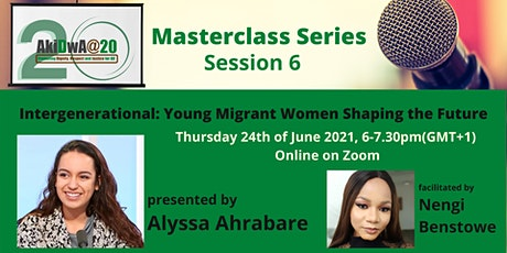Intergenerational: Young Migrant Women Shaping the Future - AkiDwA@20 MC 6 tickets