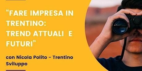 Fare impresa in Trentino: trend attuali e futuri biglietti