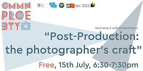Post-Production: the photographer's craft tickets