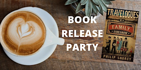 Travelogues of a Family Sideshow - Book Release Party tickets
