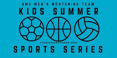 Single Mom Strong's Men's Mentoring Team Event: KIDS SUMMER SPORTS SERIES tickets
