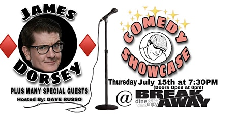 COMEDY SHOWCASE AT BREAKAWAY 7/15 with James  Dorsey and Friends tickets