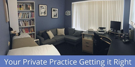 Your Private Practice Getting it Right Workshop Brisbane July 2021 tickets