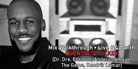 FREE | Mixing Mainstream Pop: Mix Walkthrough + Q&A with Quentin 'Q' Gilkey tickets