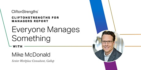 C2C: CliftonStrengths for Managers Report – Everyone Manages Something tickets