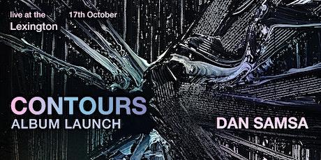 Contours - Dan Samsa - Album Launch Show tickets
