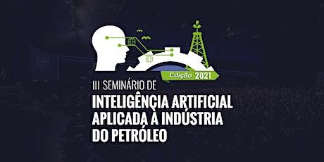 III Seminário de Inteligência Artificial Aplicada à Indústria do Petróleo ingressos
