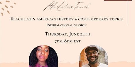 Black Latin American History & Contemporary Topics Informational tickets
