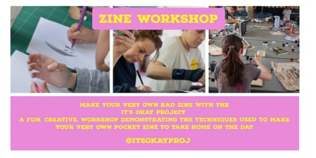 'Zine making workshop with  It's Okay Project tickets