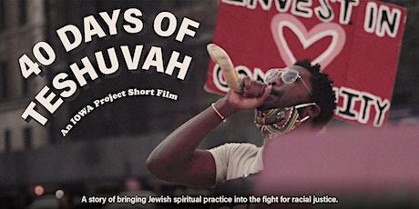 40 Days of Teshuvah Short Film Community Screening tickets