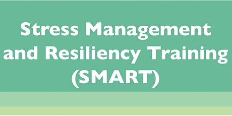 Stress Management and Resiliency Training (SMART): Session 1 tickets