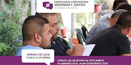 Foros Nuevo León Mañana: Seguridad y Justicia -Reinserción social entradas