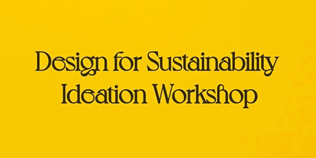 Interactive Ideation Workshop: Design for Sustainability tickets