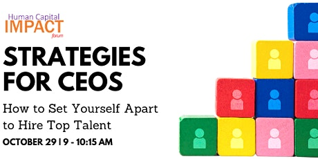 Human Capital Impact Forum: Strategies for CEOs - How to Set Yourself Apart tickets