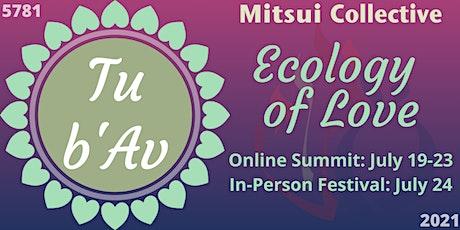 Tu b'Av: Ecology of Love 2021 Online Summit and In-Person Festival biglietti