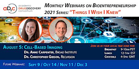 "ADDC Webinar Series on Bioentrepreneurship: ""Cell Imaging"" tickets"