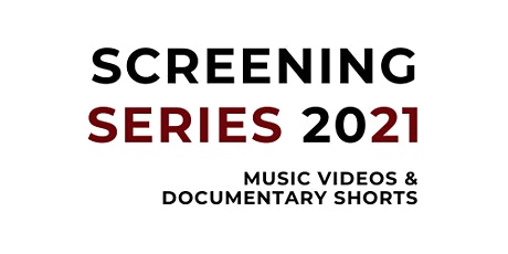Music Videos & Documentary Shorts + Live Q&A (Screening Series 2021) tickets