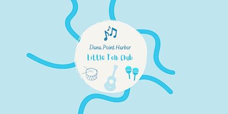 Dana Point Harbor Little Folk Club tickets