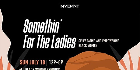 Somethin' For The Ladies tickets