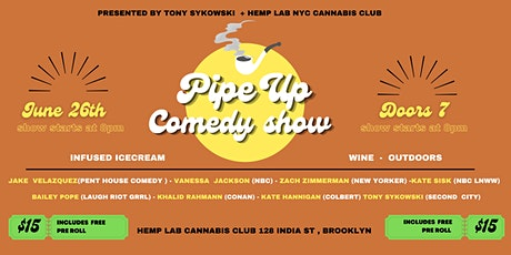 Pipe Up Comedy: Stand Up Show For Charity in Greenpoint [SATURDAY JUNE 26] tickets