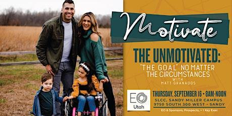 Motivate the Unmotivated: Achieving w/Matt Granados tickets