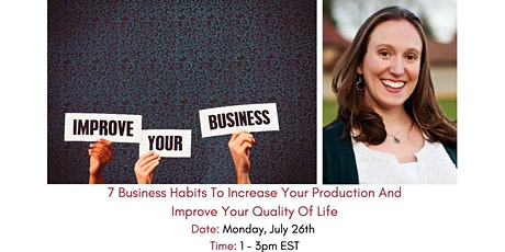 7 Business Habits to Increase Your Production and Improve Quality of Life tickets